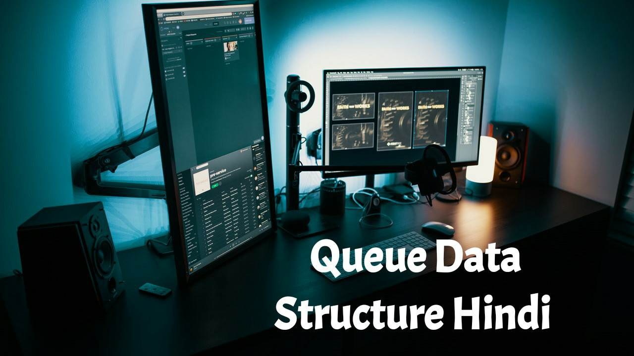 Queue In Data Structure In Hindi